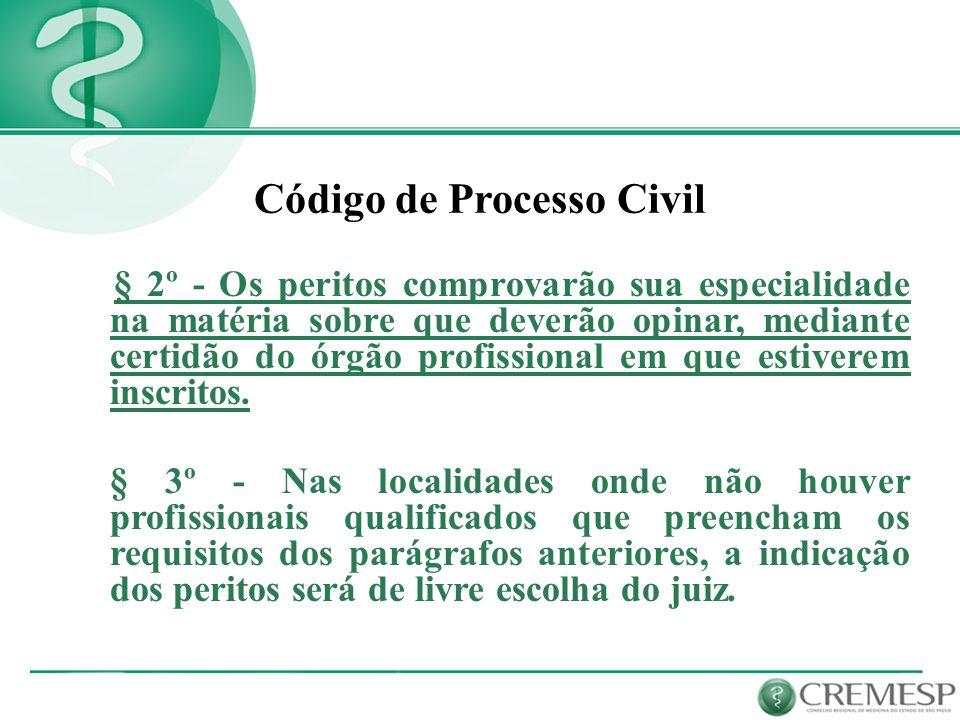 § 2º - Os peritos comprovarão sua especialidade na matéria sobre que deverão opinar, mediante certidão do órgão profissional em que estiverem inscrito