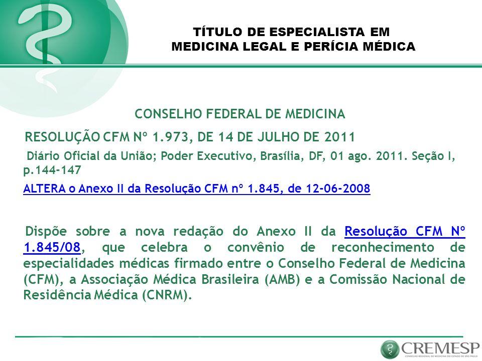 CONSELHO FEDERAL DE MEDICINA RESOLUÇÃO CFM Nº 1.973, DE 14 DE JULHO DE 2011 Diário Oficial da União; Poder Executivo, Brasília, DF, 01 ago. 2011. Seçã