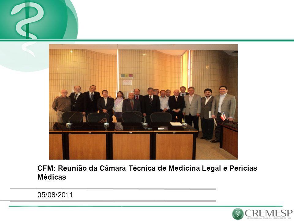 CFM: Reunião da Câmara Técnica de Medicina Legal e Perícias Médicas 05/08/2011