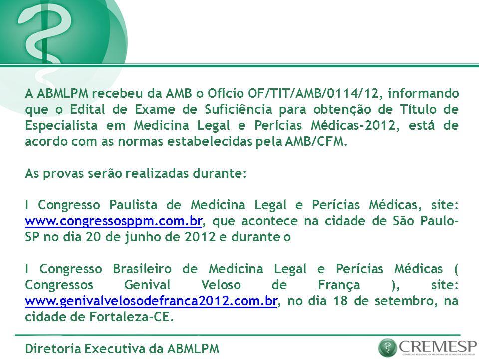 A ABMLPM recebeu da AMB o Of í cio OF/TIT/AMB/0114/12, informando que o Edital de Exame de Suficiência para obten ç ão de T í tulo de Especialista em