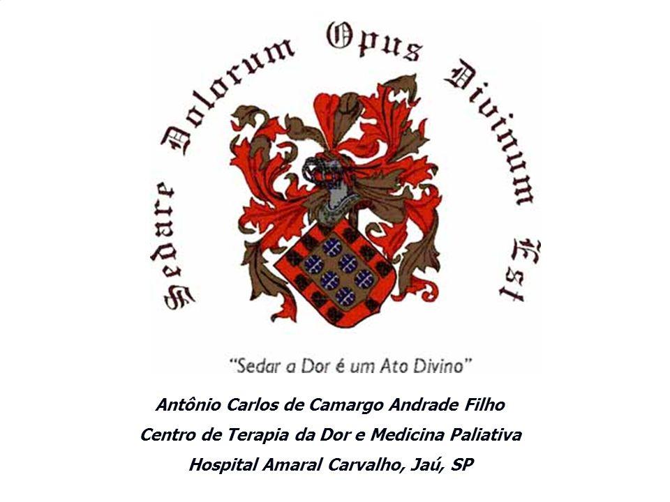 Antônio Carlos de Camargo Andrade Filho Centro de Terapia da Dor e Medicina Paliativa Hospital Amaral Carvalho, Jaú, SP