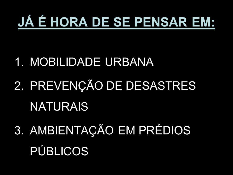 MOBILIDADE URBANA É um atributo das cidades e se refere à facilidade de deslocamentos de pessoas e bens no espaço urbano.