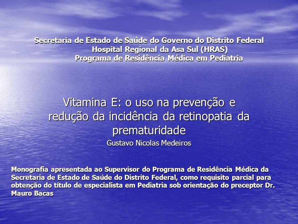 Secretaria de Estado de Saúde do Governo do Distrito Federal Hospital Regional da Asa Sul (HRAS) Programa de Residência Médica em Pediatria Vitamina E