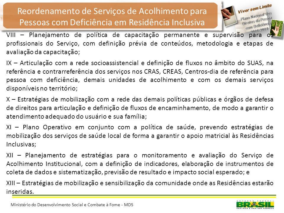 Ministério do Desenvolvimento Social e Combate à Fome - MDS Reordenamento de Serviços de Acolhimento para Pessoas com Deficiência em Residência Inclus