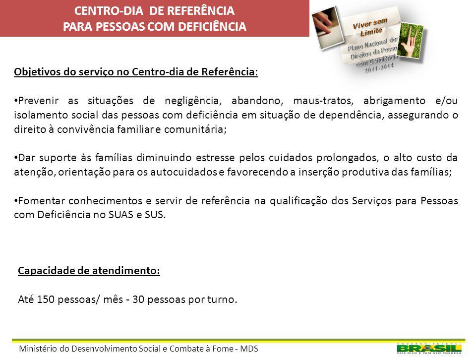 Ministério do Desenvolvimento Social e Combate à Fome - MDS O trabalho essencial no Centro-dia de Referência para Pessoas com Deficiência em situação