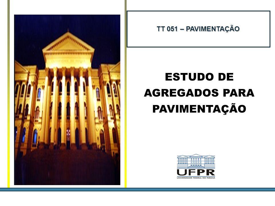 ESTUDOS DE AGREGADOS / 1 ESTUDO DE AGREGADOS PARA PAVIMENTAÇÃO TT 051 – PAVIMENTAÇÃO