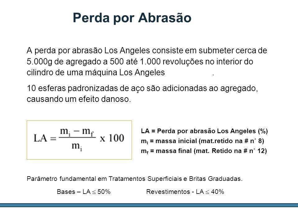 ESTUDOS DE AGREGADOS / 40 A perda por abrasão Los Angeles consiste em submeter cerca de 5.000g de agregado a 500 até 1.000 revoluções no interior do c