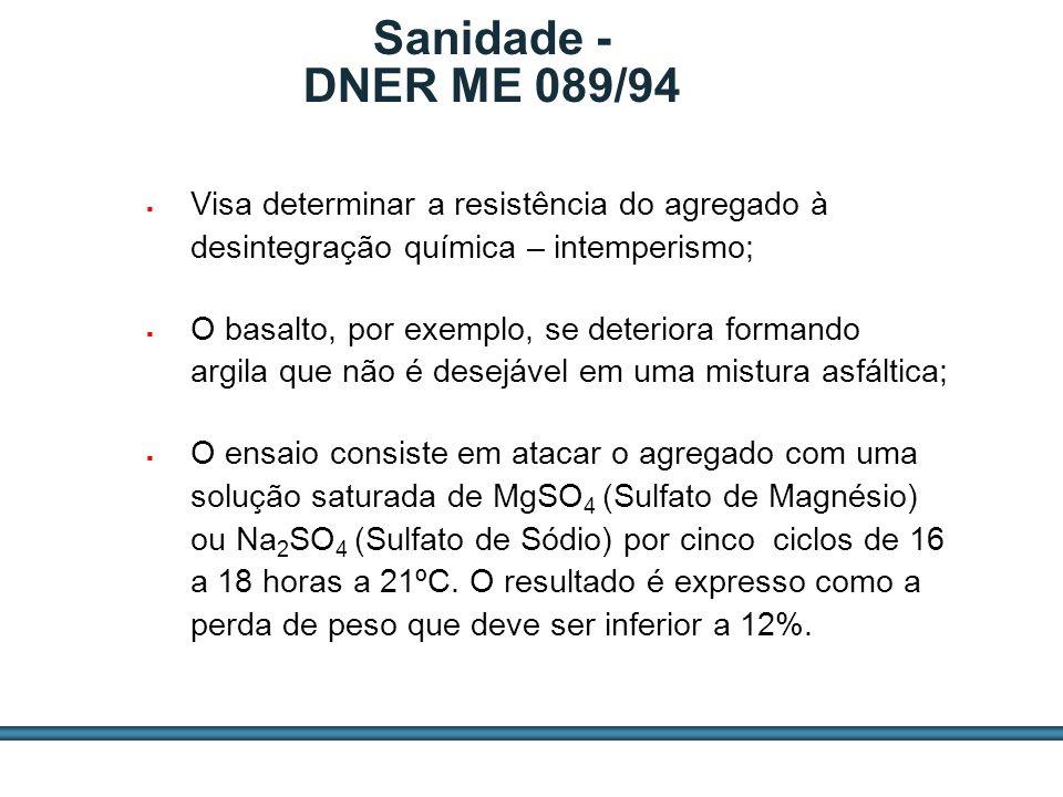 ESTUDOS DE AGREGADOS / 56 Visa determinar a resistência do agregado à desintegração química – intemperismo; O basalto, por exemplo, se deteriora forma