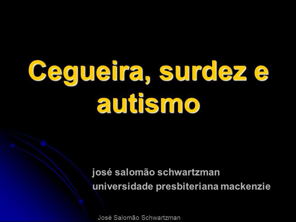Cegueira, surdez e autismo josé salomão schwartzman universidade presbiteriana mackenzie José Salomão Schwartzman