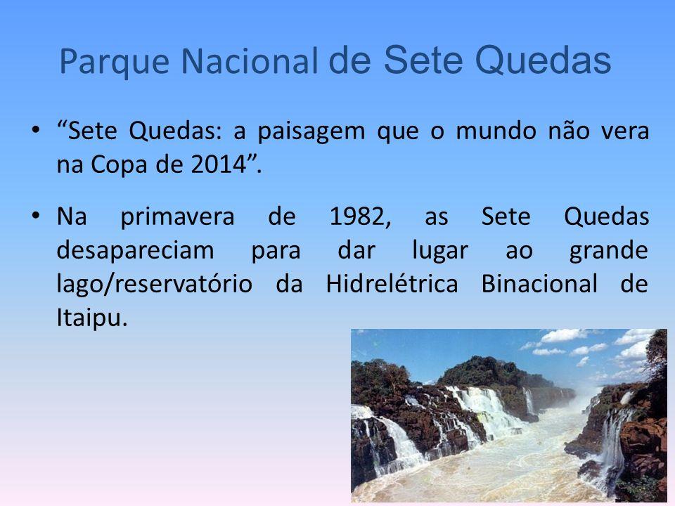 Sete Quedas: a paisagem que o mundo não vera na Copa de 2014. Na primavera de 1982, as Sete Quedas desapareciam para dar lugar ao grande lago/reservat