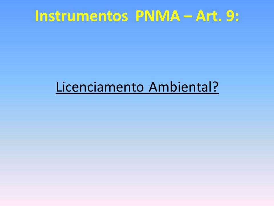 Instrumentos PNMA – Art. 9: Licenciamento Ambiental?