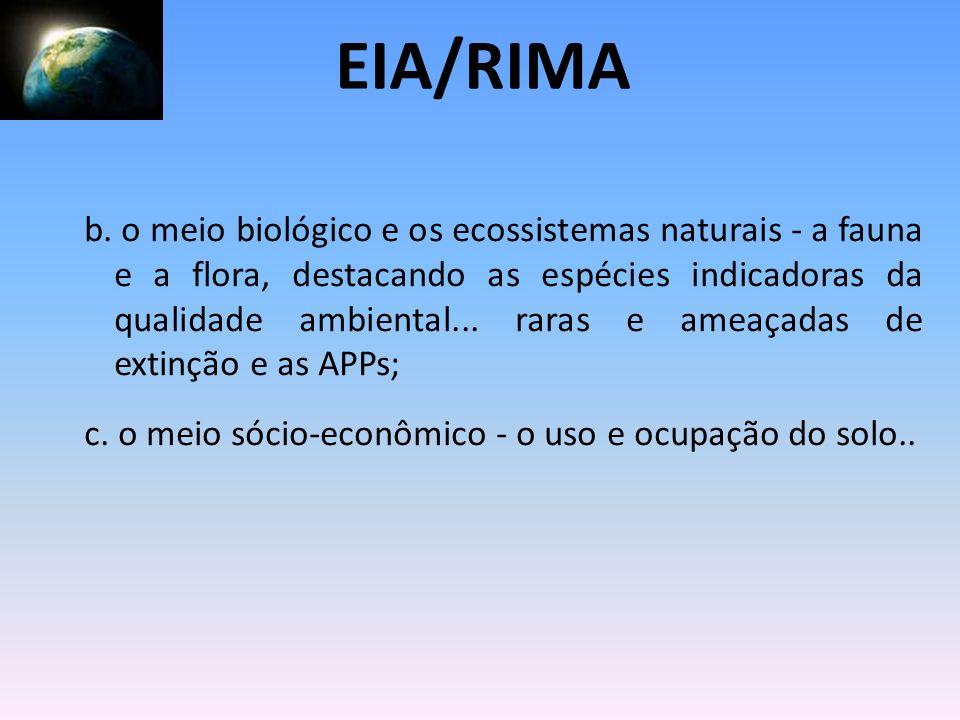 b. o meio biológico e os ecossistemas naturais - a fauna e a flora, destacando as espécies indicadoras da qualidade ambiental... raras e ameaçadas de