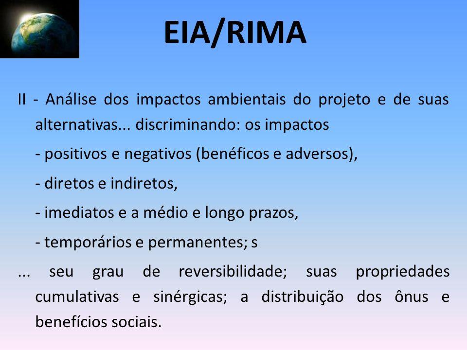 II - Análise dos impactos ambientais do projeto e de suas alternativas... discriminando: os impactos - positivos e negativos (benéficos e adversos), -