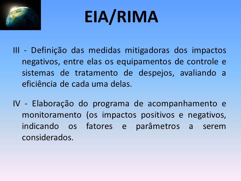 III - Definição das medidas mitigadoras dos impactos negativos, entre elas os equipamentos de controle e sistemas de tratamento de despejos, avaliando