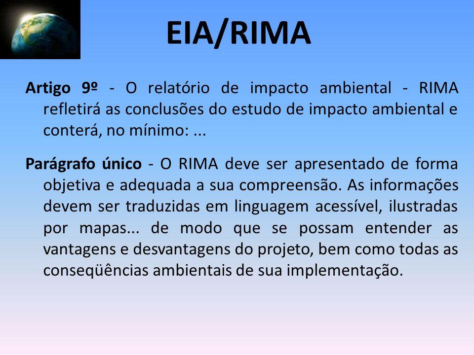 Artigo 9º - O relatório de impacto ambiental - RIMA refletirá as conclusões do estudo de impacto ambiental e conterá, no mínimo:... Parágrafo único -