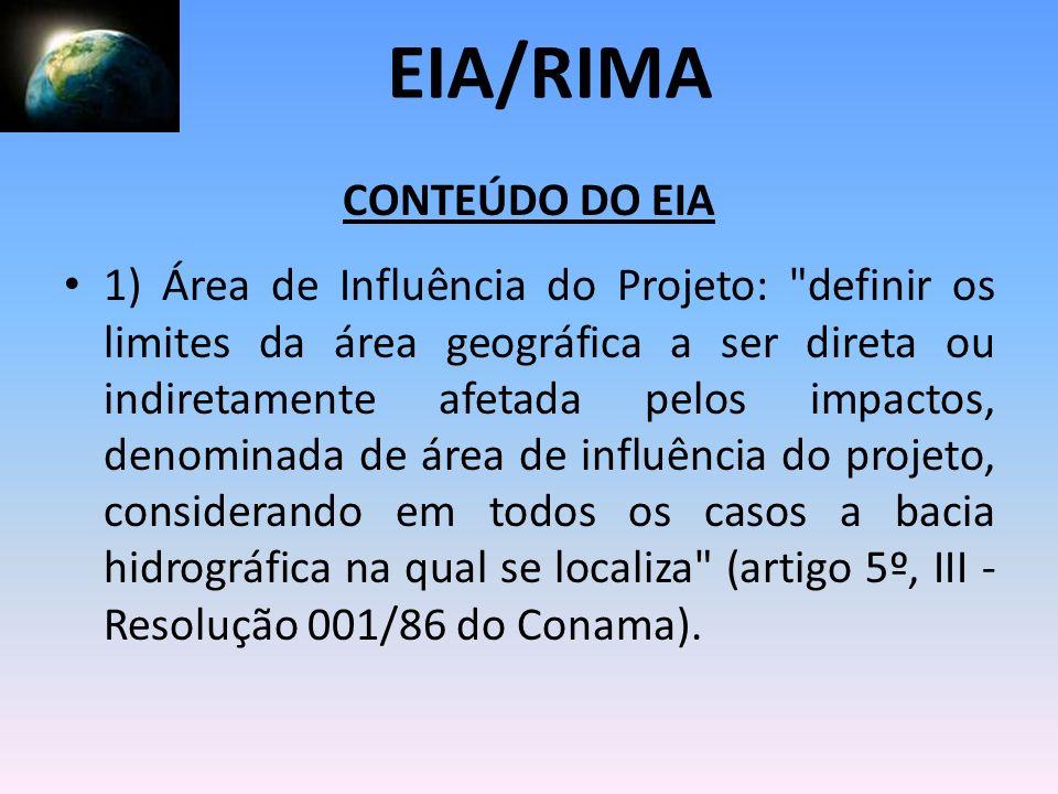 CONTEÚDO DO EIA 1) Área de Influência do Projeto: