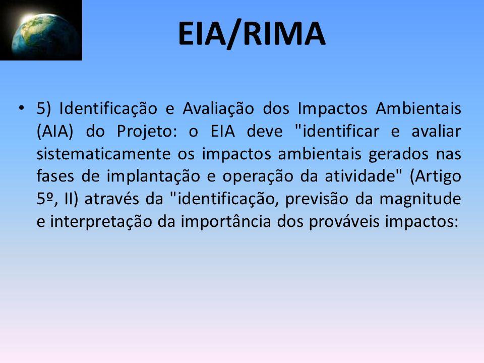 5) Identificação e Avaliação dos Impactos Ambientais (AIA) do Projeto: o EIA deve
