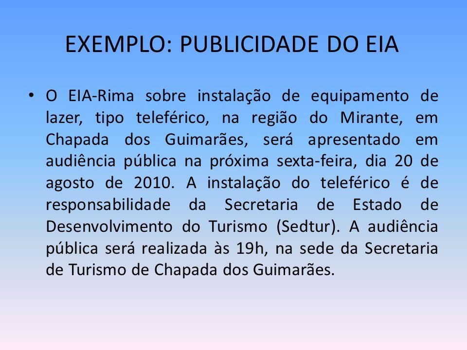 EXEMPLO: PUBLICIDADE DO EIA O EIA-Rima sobre instalação de equipamento de lazer, tipo teleférico, na região do Mirante, em Chapada dos Guimarães, será