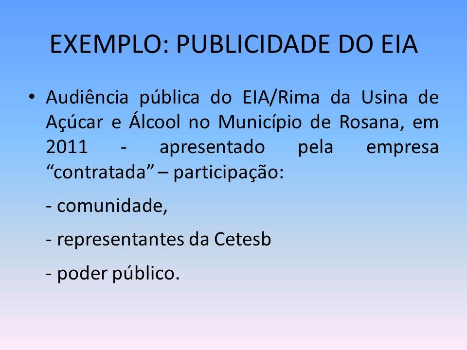 EXEMPLO: PUBLICIDADE DO EIA Audiência pública do EIA/Rima da Usina de Açúcar e Álcool no Município de Rosana, em 2011 - apresentado pela empresa contr
