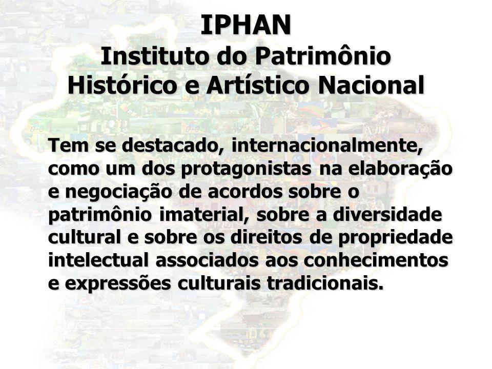 25 IPHAN Instituto do Patrimônio Histórico e Artístico Nacional Tem se destacado, internacionalmente, como um dos protagonistas na elaboração e negoci