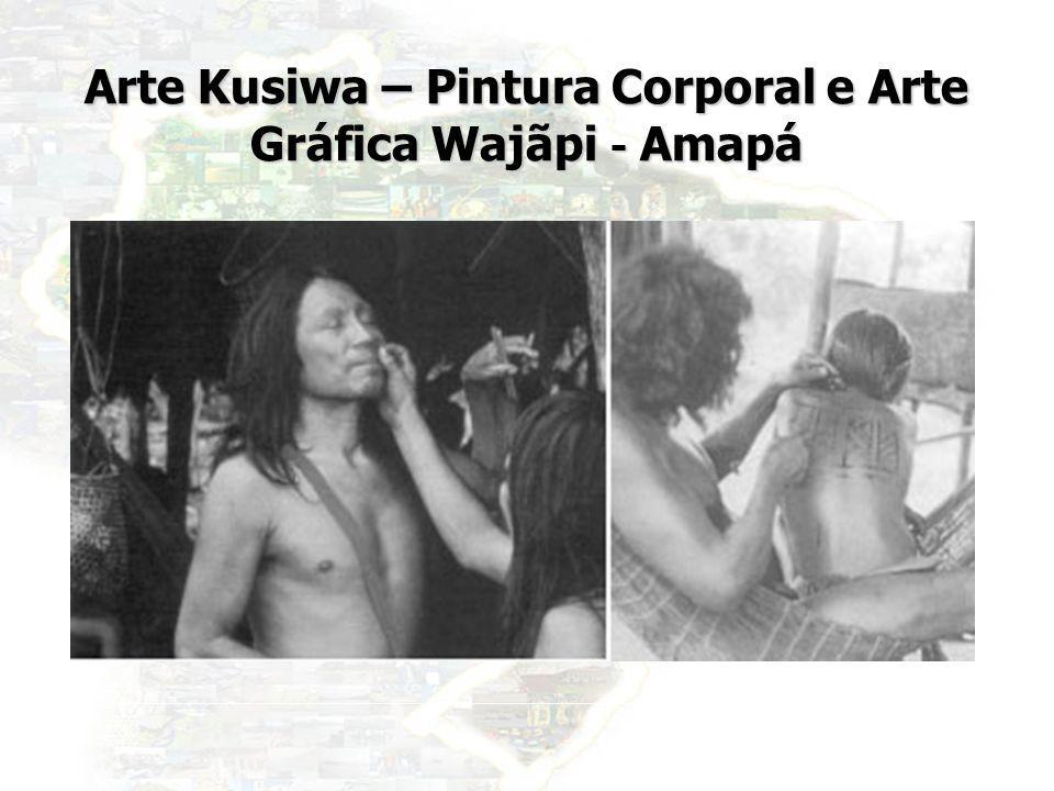 28 Arte Kusiwa – Pintura Corporal e Arte Gráfica Wajãpi - Amapá
