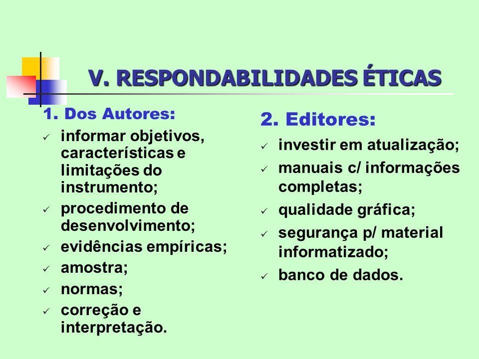 V. RESPONDABILIDADES ÉTICAS 1. Dos Autores: informar objetivos, características e limitações do instrumento; procedimento de desenvolvimento; evidênci