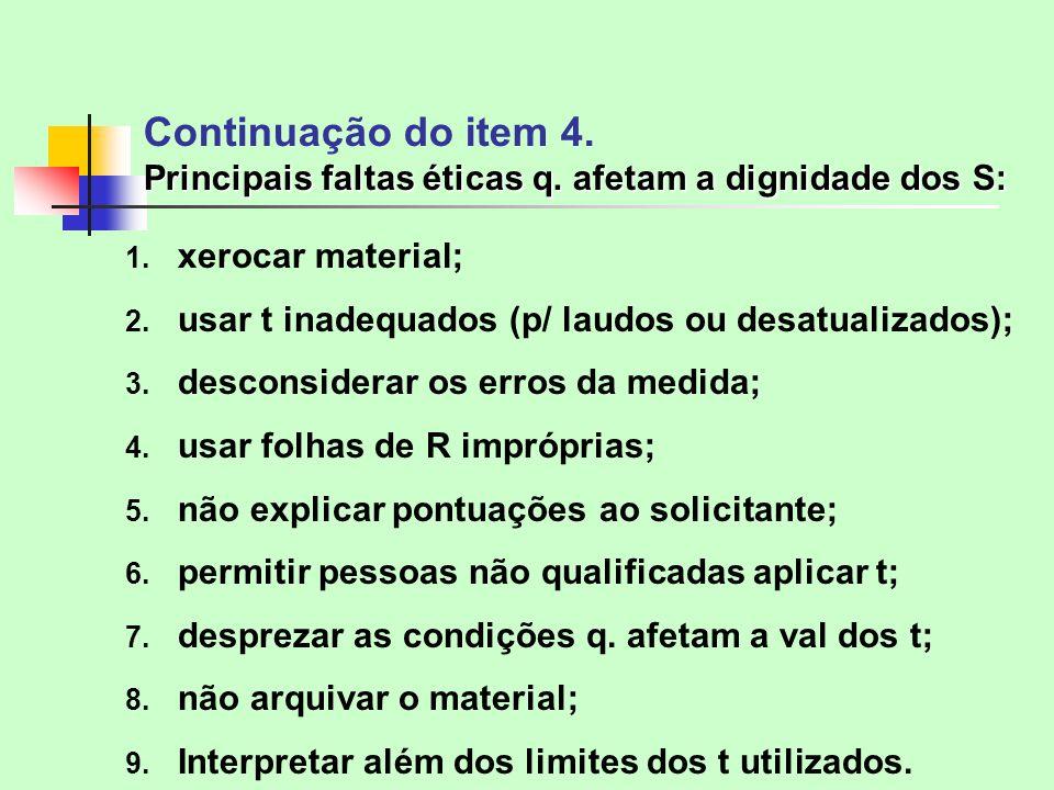 Principais faltas éticas q. afetam a dignidade dos S: Continuação do item 4. Principais faltas éticas q. afetam a dignidade dos S: 1. xerocar material