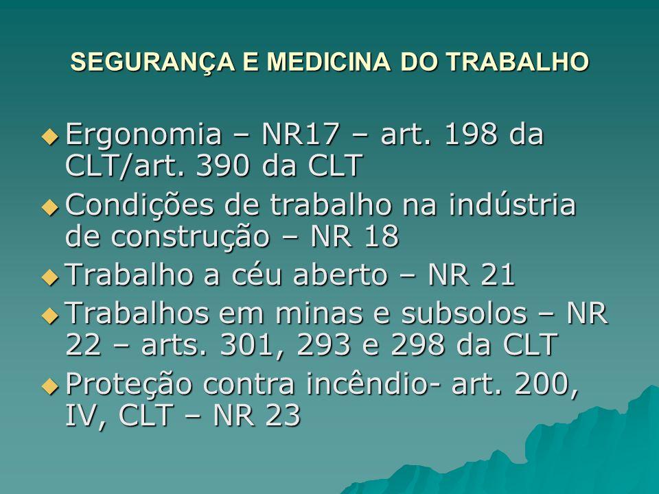 SEGURANÇA E MEDICINA DO TRABALHO Ergonomia – NR17 – art. 198 da CLT/art. 390 da CLT Ergonomia – NR17 – art. 198 da CLT/art. 390 da CLT Condições de tr