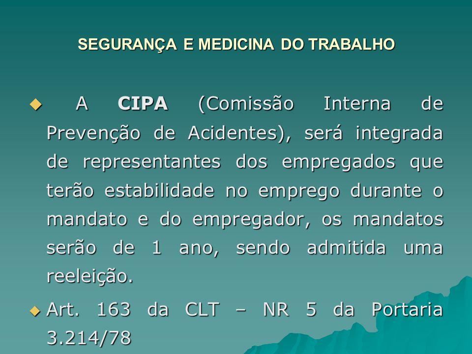 SEGURANÇA E MEDICINA DO TRABALHO A CIPA (Comissão Interna de Prevenção de Acidentes), será integrada de representantes dos empregados que terão estabi