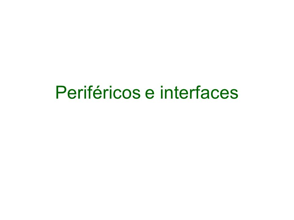 Periféricos e interfaces