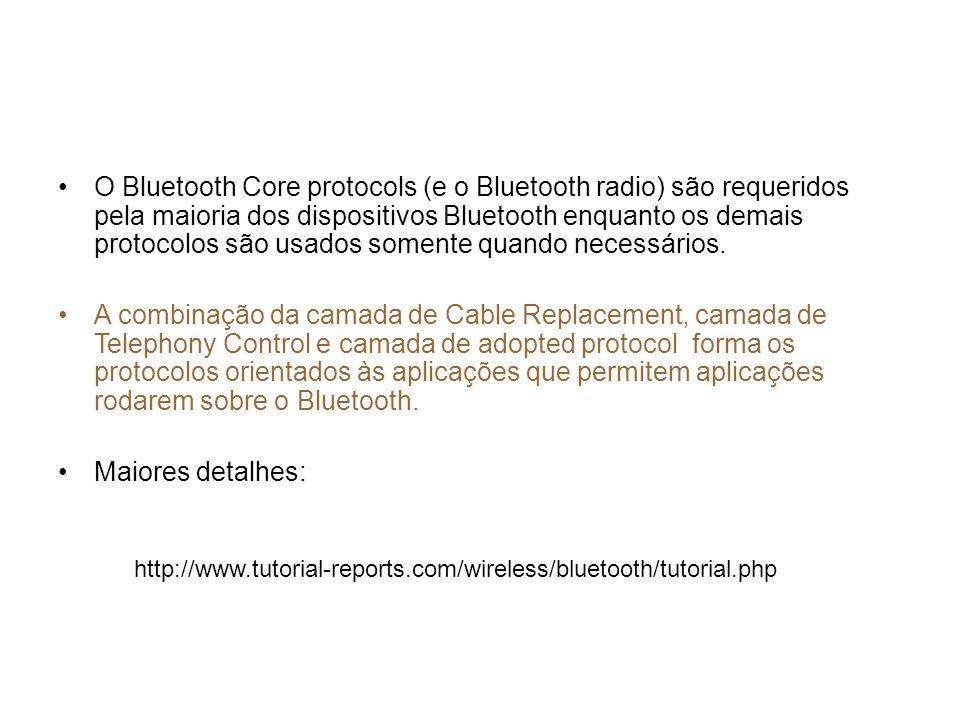 O Bluetooth Core protocols (e o Bluetooth radio) são requeridos pela maioria dos dispositivos Bluetooth enquanto os demais protocolos são usados somen