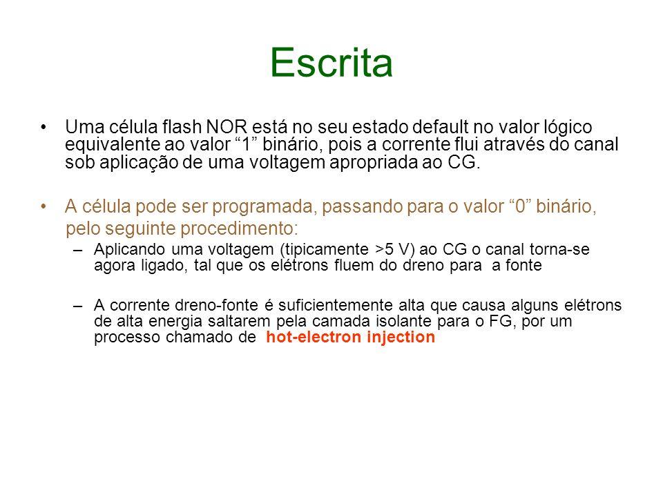 Escrita Uma célula flash NOR está no seu estado default no valor lógico equivalente ao valor 1 binário, pois a corrente flui através do canal sob apli
