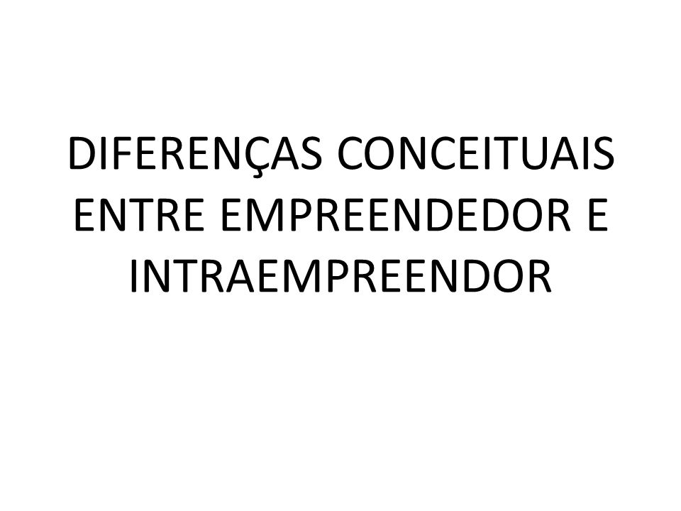 O empreendedor inicia um novo negócio por conta própria, enquanto o intraempreendedor vive um processo semelhante dentro de uma grande organização É surpreendente como os dois, empreendedor a intraempreendedor, são semelhantes em muitos aspectos.