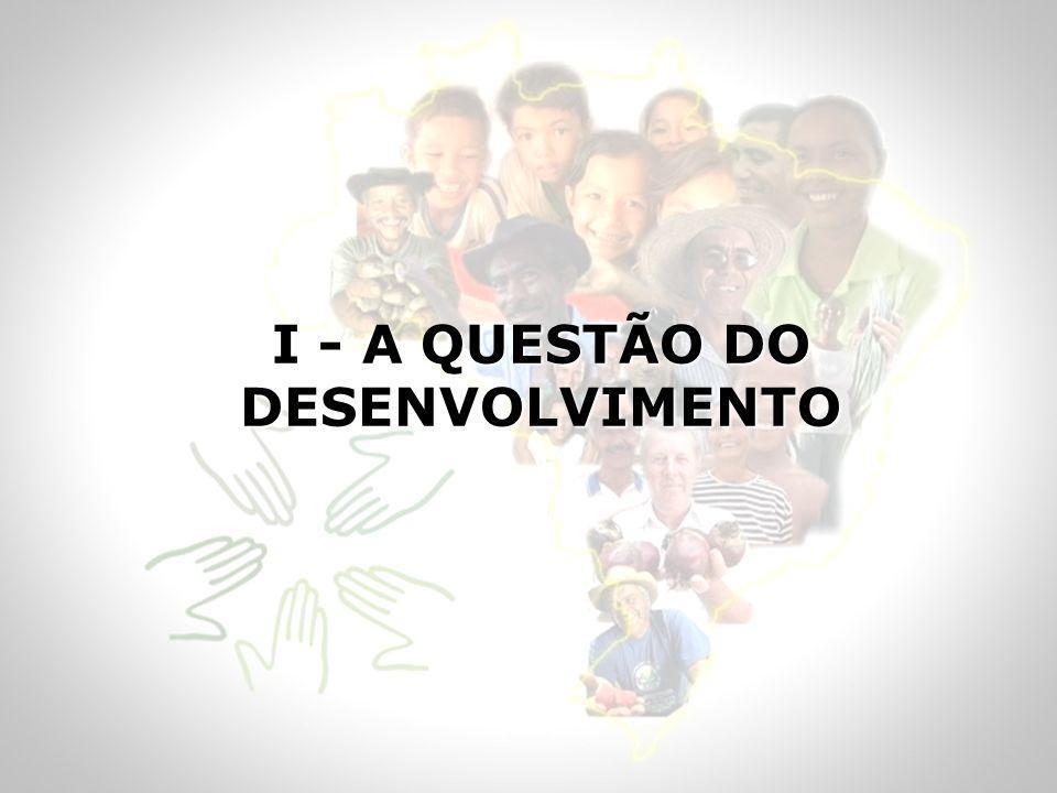 I - A QUESTÃO DO DESENVOLVIMENTO