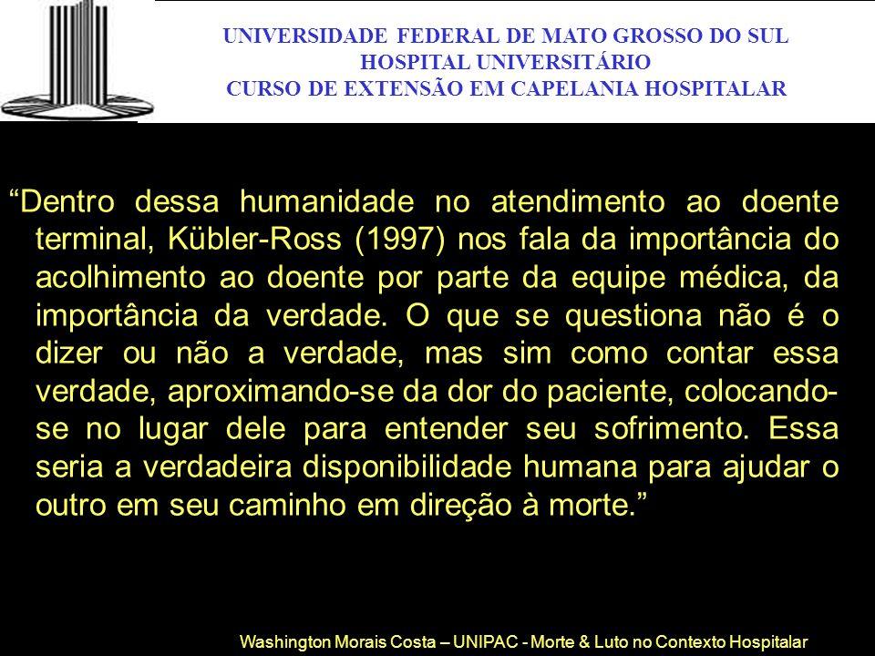 UNIVERSIDADE FEDERAL DE MATO GROSSO DO SUL HOSPITAL UNIVERSITÁRIO CURSO DE EXTENSÃO EM CAPELANIA HOSPITALAR UFMS Dentro dessa humanidade no atendiment