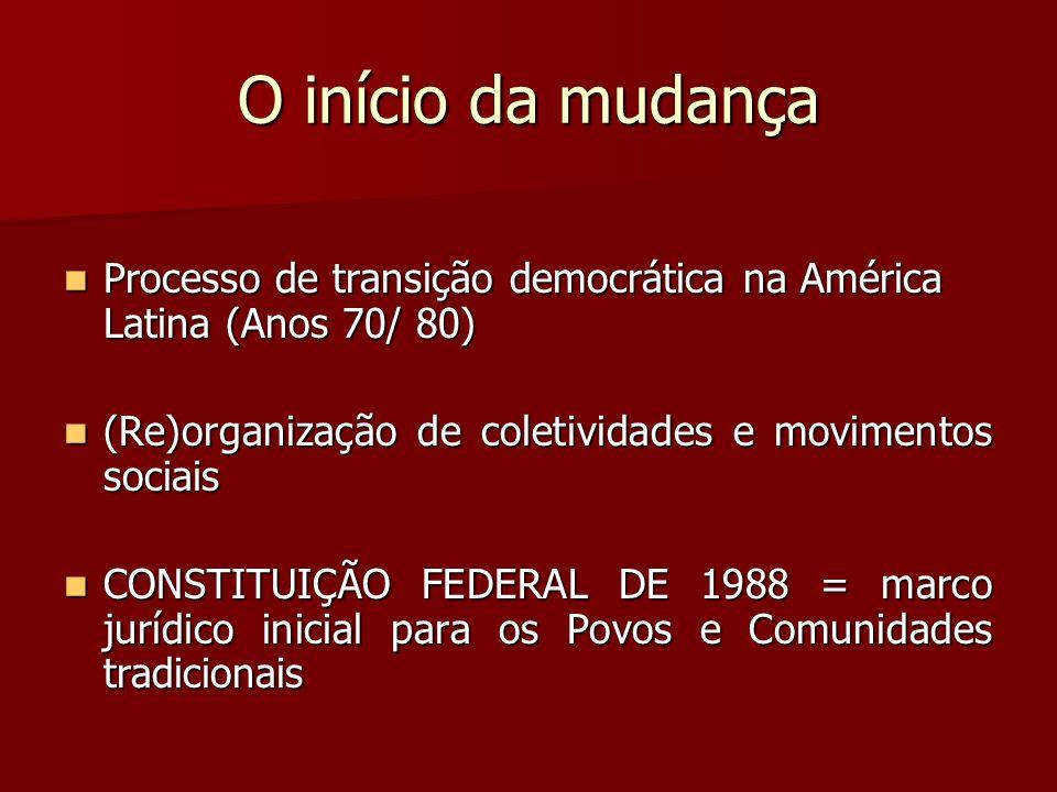 O início da mudança Processo de transição democrática na América Latina (Anos 70/ 80) Processo de transição democrática na América Latina (Anos 70/ 80