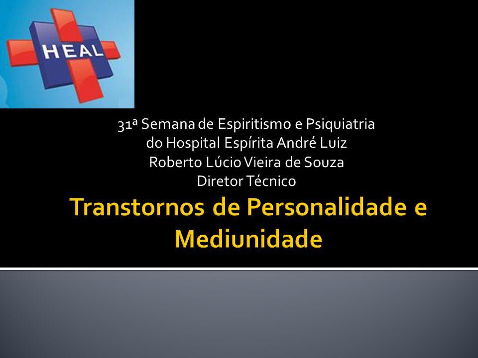31ª Semana de Espiritismo e Psiquiatria do Hospital Espírita André Luiz Roberto Lúcio Vieira de Souza Diretor Técnico