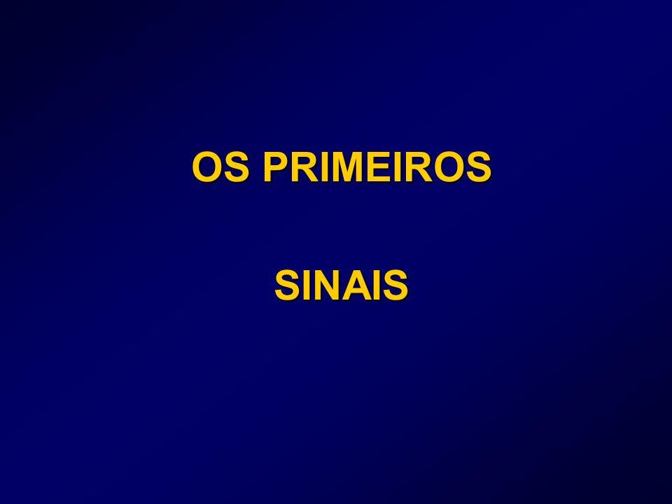 OS PRIMEIROS SINAIS