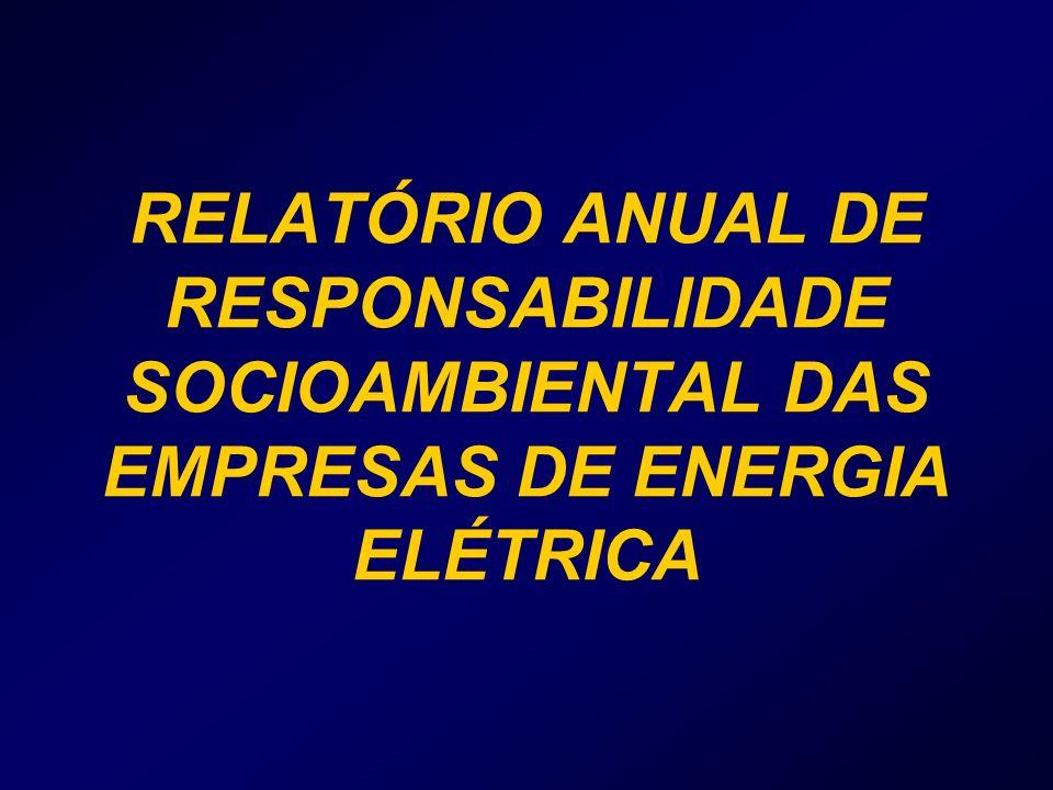 RELATÓRIO ANUAL DE RESPONSABILIDADE SOCIOAMBIENTAL DAS EMPRESAS DE ENERGIA ELÉTRICA