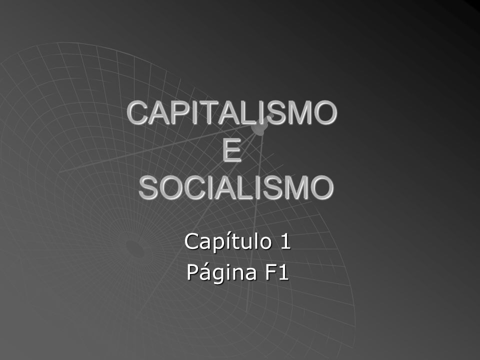 CAPITALISMO E SOCIALISMO Capítulo 1 Página F1