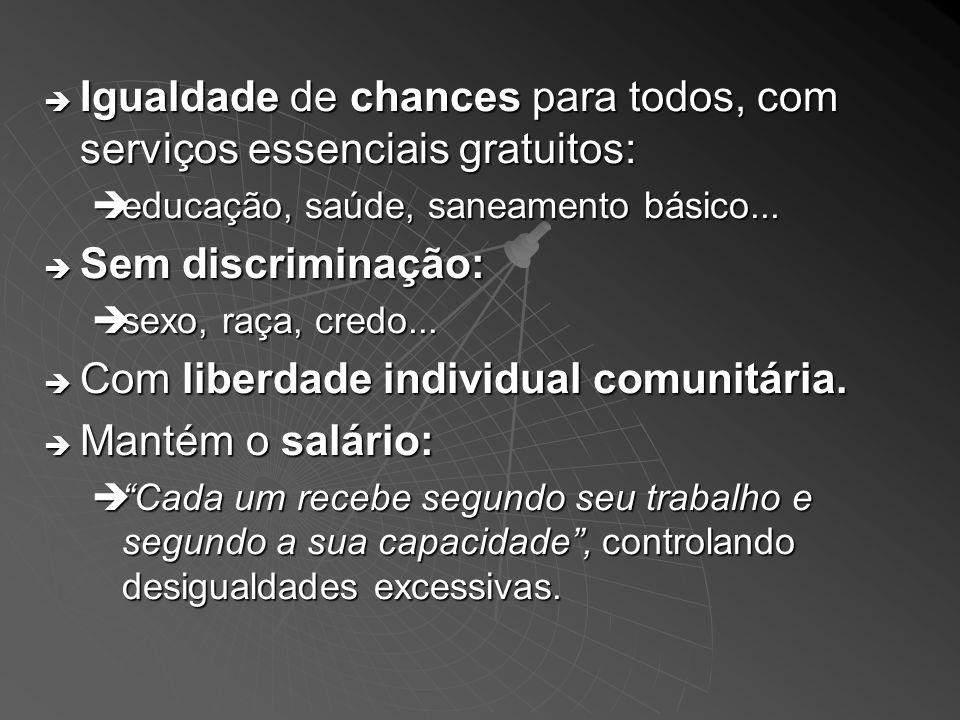 Igualdade de chances para todos, com serviços essenciais gratuitos: Igualdade de chances para todos, com serviços essenciais gratuitos: educação, saúde, saneamento básico...