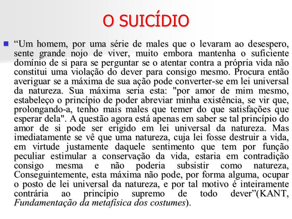 O SUICÍDIO Um homem, por uma série de males que o levaram ao desespero, sente grande nojo de viver, muito embora mantenha o suficiente domínio de si p