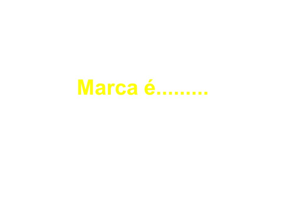 Marca é.........