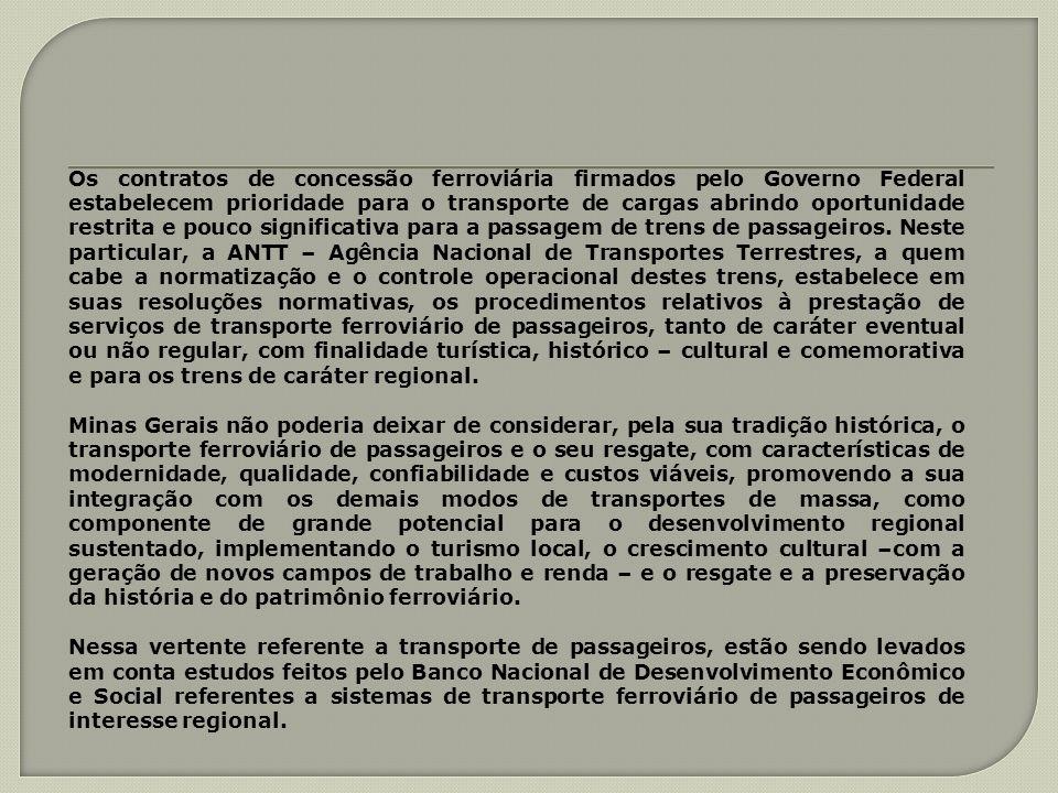 Os contratos de concessão ferroviária firmados pelo Governo Federal estabelecem prioridade para o transporte de cargas abrindo oportunidade restrita e
