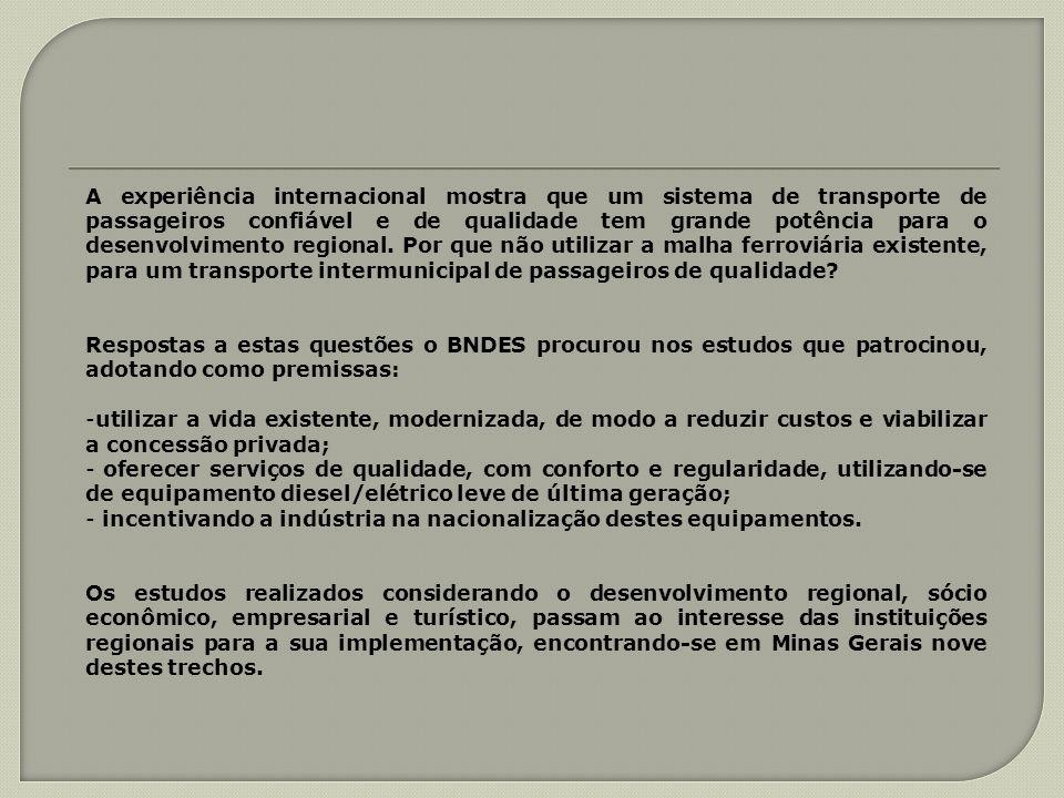 A experiência internacional mostra que um sistema de transporte de passageiros confiável e de qualidade tem grande potência para o desenvolvimento reg