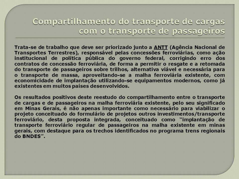 Trata-se de trabalho que deve ser priorizado junto a ANTT (Agência Nacional de Transportes Terrestres), responsável pelas concessões ferroviárias, com
