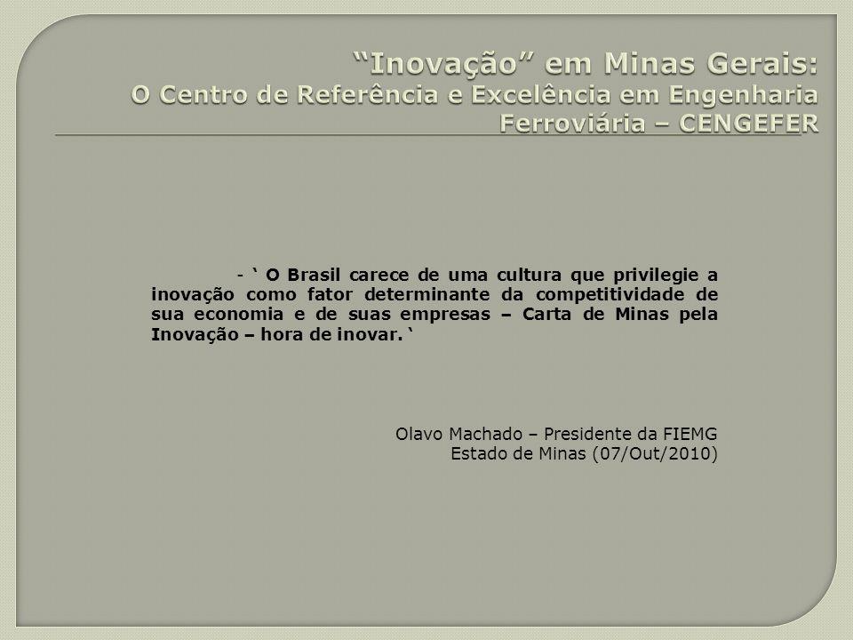 - O Brasil carece de uma cultura que privilegie a inovação como fator determinante da competitividade de sua economia e de suas empresas – Carta de Mi