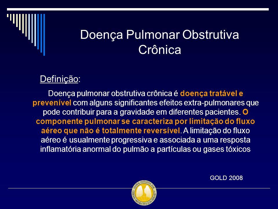 Doença Pulmonar Obstrutiva Crônica Definição: Doença pulmonar obstrutiva crônica é doença tratável e prevenível com alguns significantes efeitos extra