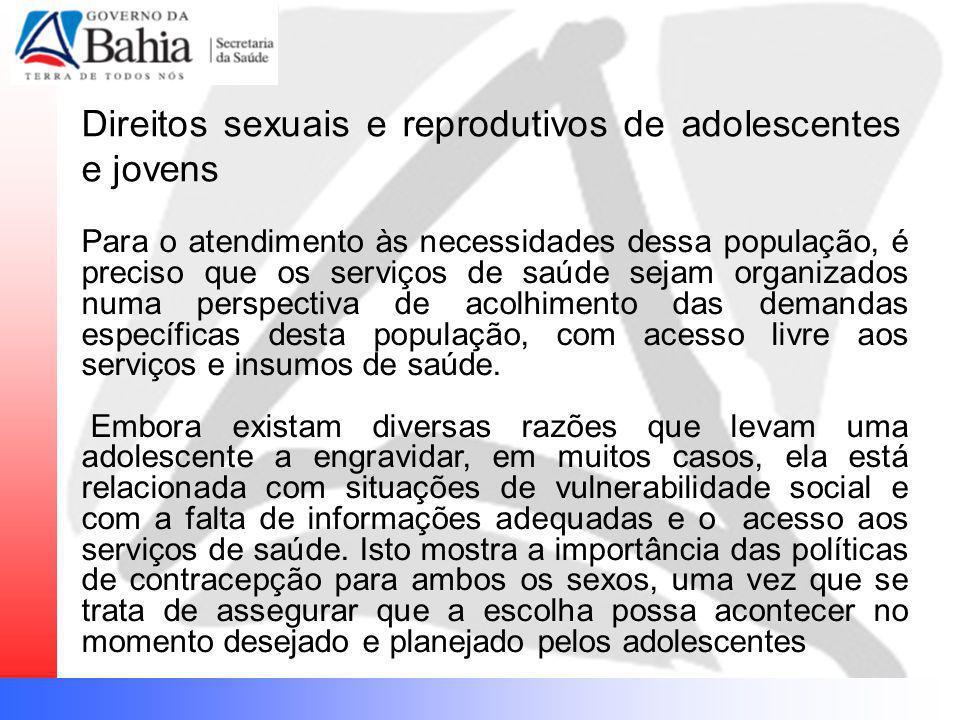 Direitos sexuais e reprodutivos de adolescentes e jovens Para o atendimento às necessidades dessa população, é preciso que os serviços de saúde sejam