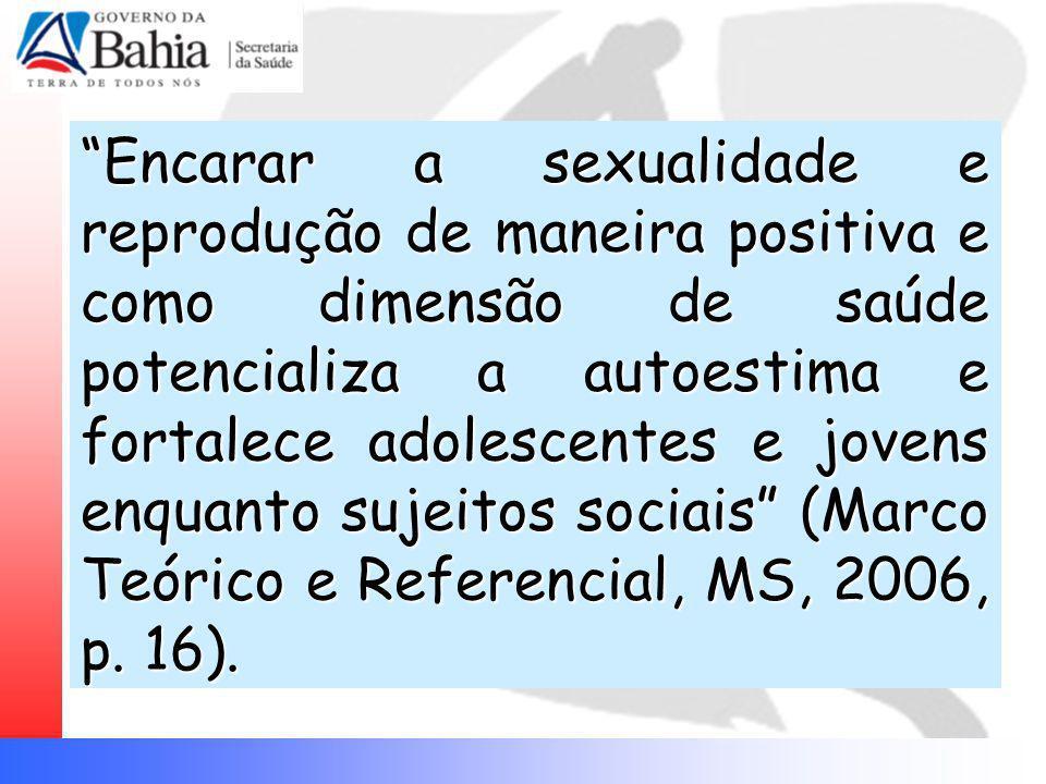 Encarar a sexualidade e reprodução de maneira positiva e como dimensão de saúde potencializa a autoestima e fortalece adolescentes e jovens enquanto s